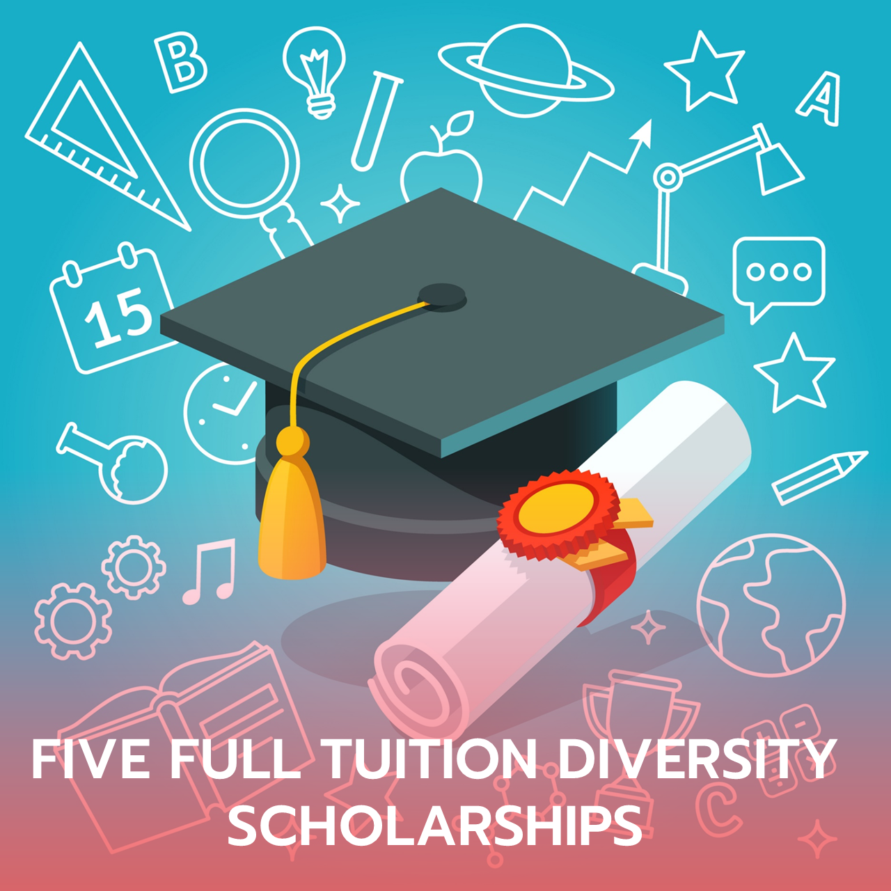 FIVE FULL TUITION DIVERSITY SCHOLARSHIPS